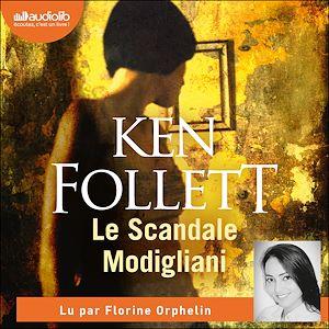 Le Scandale Modigliani | Folett, Ken. Auteur