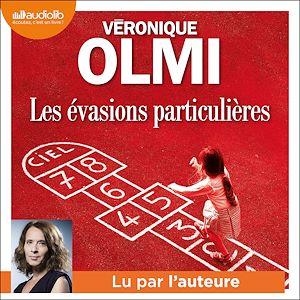 Les Évasions particulières | Olmi, Véronique. Auteur
