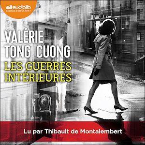 Les Guerres intérieures | Tong Cuong, Valérie. Auteur