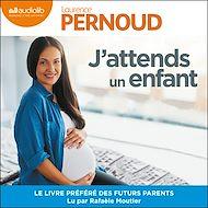 Téléchargez le livre :  J'attends un enfant