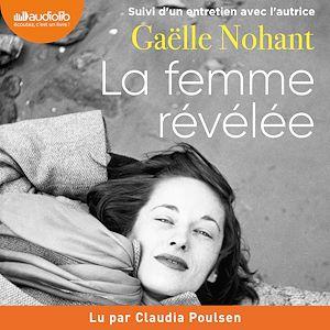 La Femme révélée | NOHANT, Gaëlle. Auteur