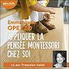 Télécharger le livre :  Appliquer la pensée Montessori chez soi