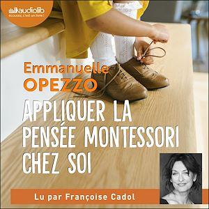 Téléchargez le livre :  Appliquer la pensée Montessori chez soi
