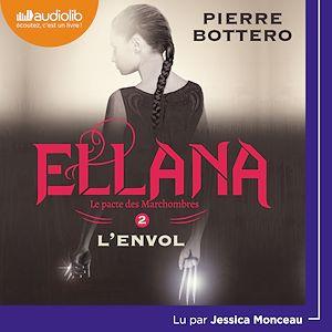 Téléchargez le livre :  Ellana - Le Pacte des Marchombres, tome 2 - L'Envol