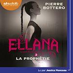 Téléchargez le livre :  Ellana - Le Pacte des Marchombres, tome 3 - La prophétie