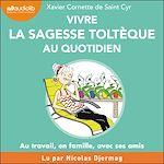 Download this eBook Vivre la sagesse toltèque au quotidien