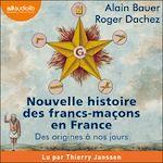 Download this eBook Nouvelle histoire des francs-maçons en France