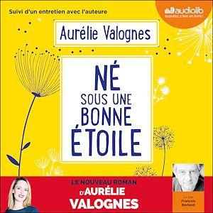 Né sous une bonne étoile | Valognes, Aurélie. Auteur