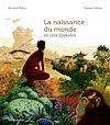 Télécharger le livre :  La naissance du monde en 100 épisodes