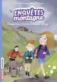 Téléchargez le livre :  Disparition mystérieuse au refuge !