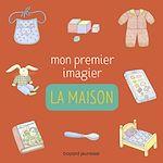 Download this eBook Mon premier imagier - La maison