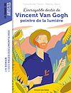 Télécharger le livre :  L'incroyable destin de Van Gogh, peintre de la lumière