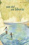 Télécharger le livre :  Un été en liberté