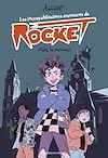 Télécharger le livre :  Les incroyablissimes aventures de Rocket, Tome 01