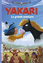 Téléchargez le livre :  Yakari La grande aventure (le roman du film)