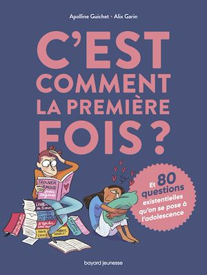 Téléchargez le livre :  C'est comment la 1ère fois ? (Et 80 questions sur l'adolescence)