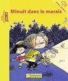 Télécharger le livre :  Minuit dans le marais