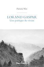 Download this eBook Lorand Gaspar, une poétique du vivant