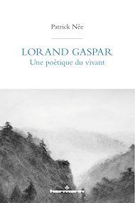 Téléchargez le livre :  Lorand Gaspar, une poétique du vivant