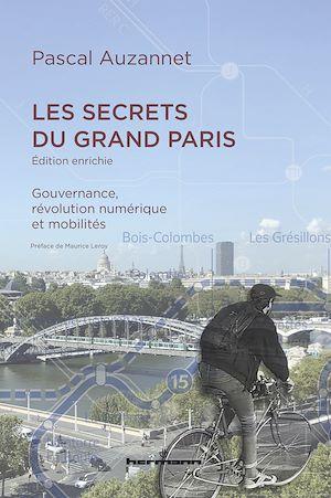 Téléchargez le livre :  Les secrets du Grand Paris (édition enrichie)