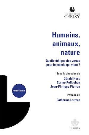 Téléchargez le livre :  Humains, animaux, nature : quelle éthique des vertus pour le monde qui vient ?
