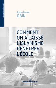 Téléchargez le livre :  Comment on a laissé l'islamisme pénétrer l'école