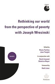 Téléchargez le livre :  Rethinking our world from the perspective of poverty with Joseph Wresinski