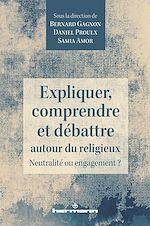 Téléchargez le livre :  Expliquer, comprendre et débattre autour du religieux