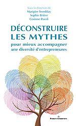 Téléchargez le livre :  Déconstruire les mythes pour mieux accompagner une diversité d'entrepreneures