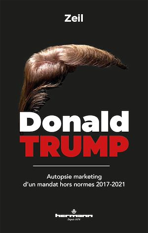 Téléchargez le livre :  Donald Trump. Autopsie marketing d'un mandat hors normes 2017-2021