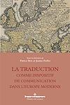 Télécharger le livre :  La traduction comme dispositif de communication dans l'Europe moderne