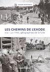 Télécharger le livre :  Les chemins de l'exode (mai-juin 1940), géographies de la fuite