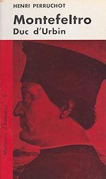 Téléchargez le livre :  Montefeltro : duc d'Urbin