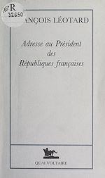 Téléchargez le livre :  Adresse au Président des Républiques françaises
