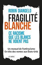 Téléchargez le livre :  Fragilité blanche