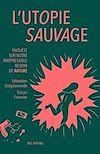 Télécharger le livre :  L'Utopie sauvage