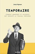 Download this eBook Temporaire - Comment Manpower et McKinsey ont inventé le travail précaire