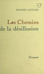 Download this eBook Les chemins de la désillusion