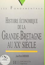 Téléchargez le livre :  Histoire économique de la Grande-Bretagne au XXe siècle