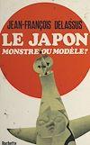 Le Japon : monstre ou modèle ?