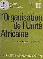 Download this eBook L'organisation de l'unité africaine