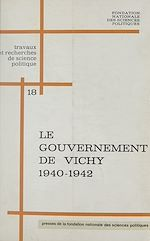 Download this eBook Le gouvernement de Vichy : 1940-1942, institutions et politiques