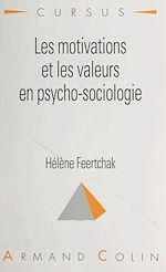Download this eBook Les motivations et les valeurs en psycho-sociologie