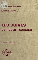 Download this eBook Les Juives, de Robert Garnier