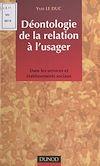 Télécharger le livre :  Déontologie de la relation à l'usager