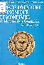 Download this eBook Aspects d'histoire économique et monétaire de Marc Aurèle à Constantin (161-337 après J.-C.)