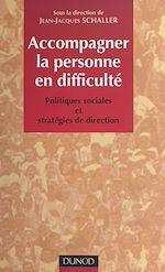 Téléchargez le livre :  Accompagner la personne en difficulté