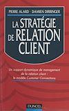 Télécharger le livre :  La stratégie de relation client