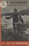 Télécharger le livre :  Les Esquimaux, du Groënland à l'Alaska