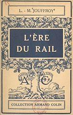 Download this eBook L'ère du rail